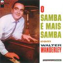O Samba É Mais Samba Com Walter Wanderley/Walter Wanderley