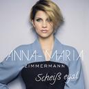 Scheiß egal/Anna-Maria Zimmermann