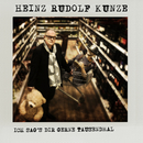 Ich sag's dir gerne tausendmal/Heinz Rudolf Kunze