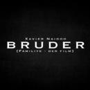 """Bruder (aus dem Film """"Familiye"""")/Xavier Naidoo"""