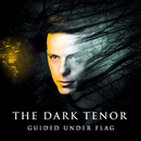 Guided Under Flag/The Dark Tenor