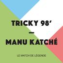 Tricky 98' - Le match de légende/Manu Katché