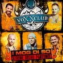 I mog di so (Xtreme Sound Partymix)/Voxxclub