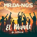El Mundo (de Lattesso)/Mr.Da-Nos