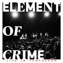 Immer da wo du bist bin ich nie (Live im Tempodrom)/Element Of Crime
