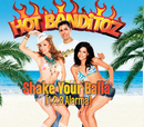 Shake Your Balla (1,2,3 Alarma) (AOL Version)/Hot Banditoz
