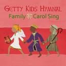 Getty Kids Hymnal - Family Carol Sing/Keith & Kristyn Getty