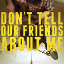 Don't Tell Our Friends About Me/Blake Mills
