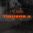 Tiguere 2 (Freestyle)/Lacrim