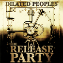 The Release Party/Dilated Peoples
