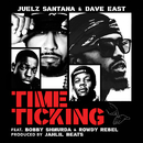 Time Ticking (feat. Dave East, Bobby Shmurda, Rowdy Rebel)/Juelz Santana