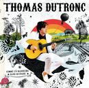 Comme un manouche sans guitare/Thomas Dutronc