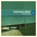 Tell All Your Friends (Remastered)/Taking Back Sunday