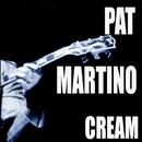 Cream/Pat Martino