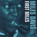 First Miles (Reissue - Bonus Tracks) (feat. Charlie Parker, Max Roach, Rubberlegs Williams, Herbie Fields)/マイルス・デイヴィス