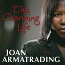 This Charming Life/Joan Armatrading