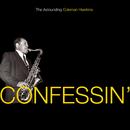 Confessin': The Astounding Coleman Hawkins/Coleman Hawkins