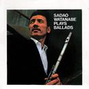 Sadao Watanabe Plays Ballads (Live)/渡辺 貞夫
