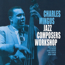 Jazz Composers Workshop (Reissue)/Charles Mingus