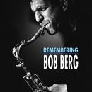 Remembering Bob Berg/Bob Berg