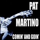 Comin' And Goin'/Pat Martino