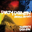 Twenty Dozen/Dirty Dozen Brass Band