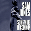 Something In Common/Sam Jones