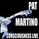 Consciousness / Live!/Pat Martino