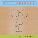 All We Are Saying.../Bill Frisell