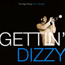 Gettin' Dizzy: The High-Flying Dizzy Gillespie/Dizzy Gillespie
