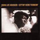 Sittin' Here Thinkin'/John Lee Hooker