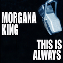 This Is Always/Morgana King