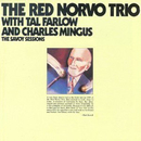 The Savoy Sessions: The Red Norvo Trio (feat. Tal Farlow, Charles Mingus)/Red Norvo Trio