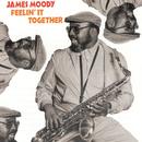 Feelin' It Together/James Moody