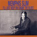 I'll Just Keep Singin' The Blues/Memphis Slim