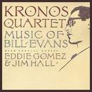 Kronos Quartet: Music Of Bill Evans (feat. Eddie Gomez, Jim Hall)/Kronos Quartet