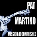 Mission Accomplished/Pat Martino