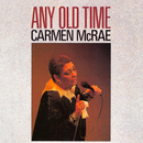 Any Old Time/Carmen McRae