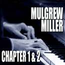 Chapters 1 & 2: Key To The City / Work!/Mulgrew Miller
