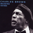 Blues And Other Love Songs/Charles Brown