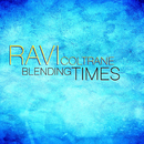 Blending Times/Ravi Coltrane