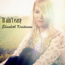 It Ain't Easy/Elisabeth Kristensen