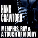 Memphis, Ray & A Touch Of Moody/Hank Crawford