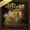 80 Años De Música Entre Amigos/Banda El Recodo De Cruz Lizárraga
