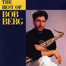 The Best Of Bob Berg/Bob Berg