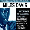 Savoy Jazz Super EP: Miles Davis/マイルス・デイヴィス
