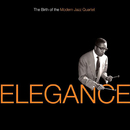 Elegance: The Birth Of The Modern Jazz Quartet/The Modern Jazz Quartet