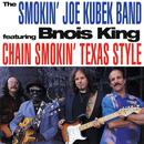 Chain Smokin' Texas Style (feat. Bnois King)/The Smokin' Joe Kubek Band