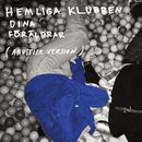 Dina Föräldrar (Akustisk version)/Hemliga Klubben