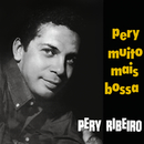 Muito Mais Bossa/Pery Ribeiro